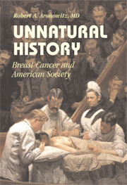 Cover of Unnatural History: Breast Cancer and American Society