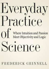 book cover of Everyday Practice of Science by Fred Grinnell
